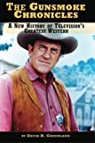 The Gunsmoke Chronicles: A New History of Television's Greatest Western by David R. Greenland(2015-09-05)