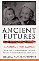 Ancient Futures by Helena Norberg-Hodge(1905-06-22)