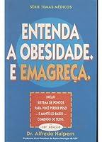 Entenda a Obesidade e Emagreca - Serie Temas