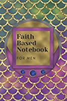 Faith Based Notebook for Men: Bible Quotes Book 6x9 90 Pages
