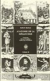 Anatomie de la mélancolie t.2 (édition 2004)