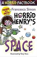 Horrid Henry's Space: A Horrid Factbook