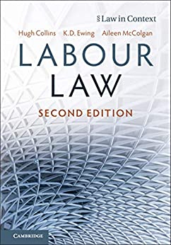Labour Law (Law in Context) by [Collins, Hugh, Ewing, Keith, McColgan, Aileen]