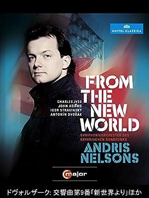 ドヴォルザーク:交響曲第9番「新世界より」ほか(ネルソンス/バイエルン放送響)