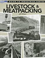 Livestock & Meatpacking (Guide to Industries)