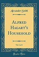 Alfred Hagart's Household, Vol. 1 of 2 (Classic Reprint)