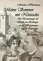 Meine Sommer mit Nietzsche - Die Erinnerungen der Sibylle von Rathingen an ihre Begegnungen mit dem Philosophen - Historischer Roman