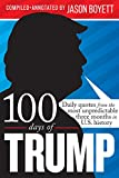 100 Days of Trump: Daily quotes from the most unpredictable three months in U.S. history (English Edition)