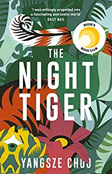 The Night Tiger: The Reese Witherspoon Book Club Pick by [Choo, Yangsze]