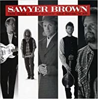 This Thing Called Wantin' & Havin' It All by Sawyer Brown (1995) by Sawyer Brown (1995-05-03)