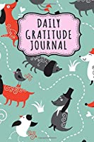 Daily Gratitude Journal: Dog Daily Gratitude Journal for Women and Girls | Undated 100 Days | 6 x 9