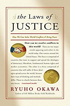 The Laws of Justice: How We Can Solve World Conflicts and Bring Peace by [Okawa, Ryuho]