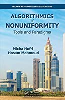 Algorithmics of Nonuniformity: Tools and Paradigms (Discrete Mathematics and Its Applications)