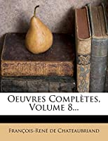 Oeuvres Completes, Volume 8...