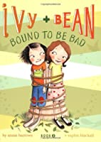 Ivy and Bean #5: Bound to be Bad: (Best Friends Books for Kids, Elementary School Books, Early Chapter Books) (Ivy & Bean (IVYB))