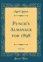 Punch's Almanack for 1898, Vol. 114 (Classic Reprint)