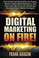 Digital Marketing on Fire!