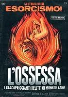 L'Ossessa - I Raccapriccianti Delitti Di Monroe Park (Ed. Limitata E Numerata) [Italian Edition]