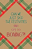 Can We Just Skip The Festivities And Get To Boning?!: Notebook Journal Composition Blank Lined Diary Notepad 120 Pages Paperback Brown Gift Paper Naughty Xmas