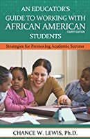 An Educator's Guide to Working with African American Students: Strategies for Promoting Academic Achievement