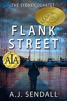 [Sendall, A.J.]のFlank Street (The Sydney Quartet) (English Edition)