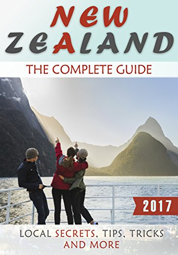 New Zealand: The Complete Guide - Local Secrets, Tips, Tricks and More (English Edition)