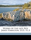 Works of the Late REV. James Hamilton, D.D., F.L.S Volume 6