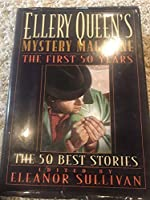 Ellery Queen's Mystery Magazine: The First 50 Years, the 50 Best Stories