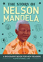 The Story of Nelson Mandela: A Biography Book for New Readers