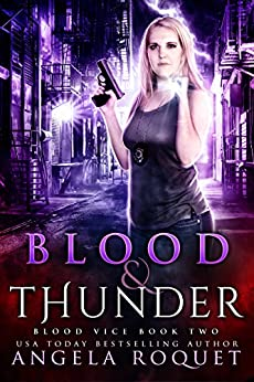Blood and Thunder (Blood Vice Book 2) by [Roquet, Angela]