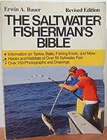 The Saltwater Fisherman's Bible