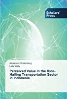 Perceived Value in the Ride-Hailing Transportation Sector in Indonesia