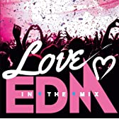 LOVE EDM -IN THE MIX-