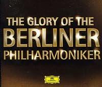 Glory of the Berliner Philharmoniker the