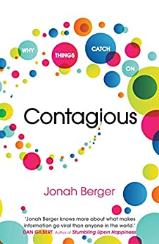 Contagious: How to Build Word of Mouth in the Digital Age by [Berger, Jonah]