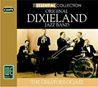 The Essential Collection - Original Dixieland Jazz Band by Original Dixieland Jazz Band (2006-06-20)
