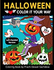 Halloween - Color it your way - Left handed: Coloring book especially designed to give comfort to left handers