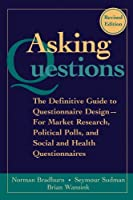 Asking Questions: The Definitive Guide to Questionnaire Design -- For Market Research, Political Polls, and Social and Health Questionnaires (Research Methods for the Social Sciences)