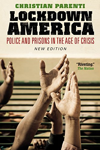 Download Lockdown America: Police and Prisons in the Age of Crisis 1844672492