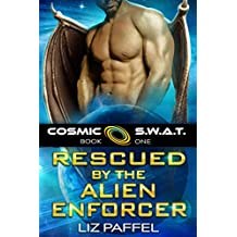 Rescued by the Alien Enforcer: A Sci Fi Alien Romance (Cosmic SWAT Book 1)