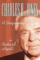 Charles H. Jones: A Biography