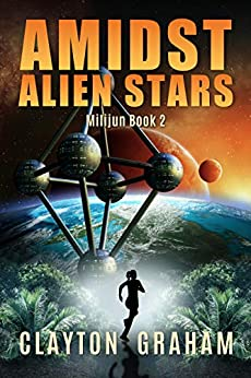 Amidst Alien Stars: Milijun Book 2 by [Graham, Clayton]