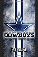 Journal: Professional American Football Team The Dallas Cowboys City Sports Game Match, Writing Workbook for Teens & Children School Creative Writing Journal Paper 6 x 9 Inches 110 Pages