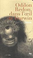 Odilon Redon dans l'oeil de Darwin