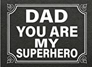 Dad You Are My Superhero: Fill in the blank book with prompts about What I love about dad/ Father's