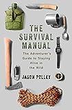 アウトドア用品 The Survival Manual: The adventurer's guide to staying alive in the wild (TYG) (English Edition)