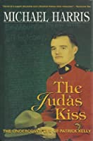 The Judas Kiss: The Undercover Life of Patrick Kelly