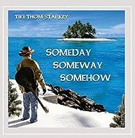 Someday Someway Somehow