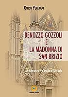 Benozzo Gozzoli e la Madonna di San Brizio. Un romanzo tra storia e fantasia