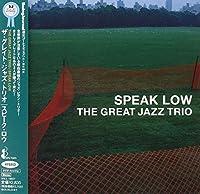 Speak Low by Great Jazz Trio (2007-12-15)